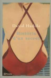 Huddle, David, Història d'un secret